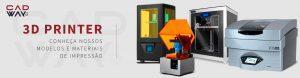 impressão 3D - conheça nossos modelos e materiais de impressão